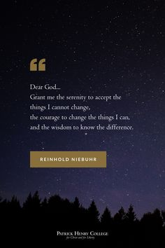 There are some prayers that just hit home and speak to the basic human struggle in us. Reinhold Niebuhr, Hit Home, Courage To Change, I Can Not, Dear God, Encouragement Quotes, Serenity, Bible Verses, Christ