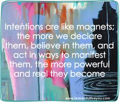 intentions http://braveintuitiveyou.com @Flora Bowley