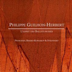 L'Esprit des ballets russes  Philippe Guilhon-Herbert, piano