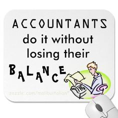Accountants do it without losing their balance