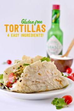 Gluten Free Tortillas made with this secret flour that makes them the tastiest tortillas you will ever taste! | For and Beans Blog