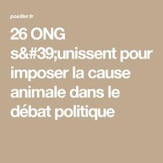 26 ONG s'unissent pour imposer la cause animale dans le débat politique