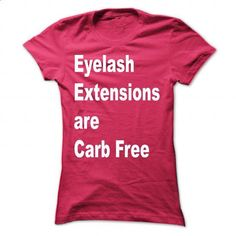 Eyelash Extensions are Carb Free Pink - custom tshirts #shirt dress #sweater knitted
