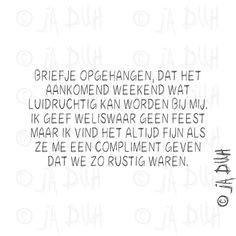 Geen feest. Ja Duh! #humor #spreuk #Nederlands #lachen #lol #quote #tekst #herkenbaar