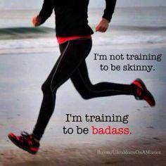 Run run. Skinny or not, running makes you feel badass.