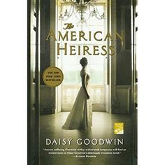 Daisy Goodwin - The american heiress / book club - the american heiress I Love Books, Great Books, Books To Read, My Books, Historical Fiction Novels, Literary Fiction, Gentlemans Club, Thing 1, Book Nerd