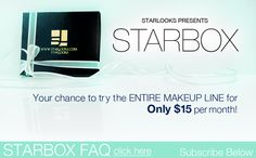 Subscribe to your monthly Starbox! Includes 3-4 FULL SIZE makeup/beauty products by Starlooks, delivered to your door for 15/month!