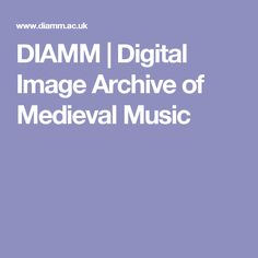 DIAMM | Digital Image Archive of Medieval Music