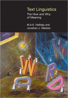 Amazon.com: Text Linguistics: The How and Why of Meaning (EQUINOX TEXTBOOKS & SURVEYS IN LINGUISTICS) (9781904768487): Fred Halliday, Jonathan Webster: Books