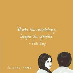 64 Trendy quotes indonesia rindu so true Pidi Baiq Quotes, Quotes Lucu, Cinta Quotes, Quotes Galau, Quotes From Novels, Sweet Quotes, Mood Quotes, True Quotes, Dilan Quotes