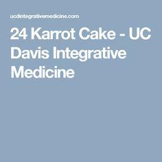 24 Karrot Cake - UC Davis Integrative Medicine