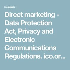 Direct marketing - Data Protection Act, Privacy and Electronic Communications Regulations. ico.org.uk PDF file. Direct Marketing, Marketing Data, Data Protection, Infographics, Acting, Pdf, Facts, Business, Tips