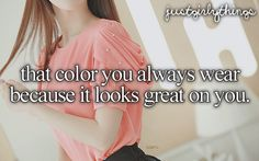 the colour you always wear because it looks great on you