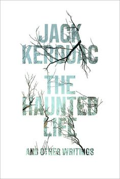 """Read """"The Haunted Life and Other Writings"""" by Jack Kerouac available from Rakuten Kobo. In late under rather mysterious circumstances, aspiring writer Jack Kerouac lost a novella-length manuscript title. Book Of Life, The Book, Story Of Peter, Army Medic, New York Taxi, University Of Massachusetts, Lowell Massachusetts, Jack Kerouac, Popular Books"""