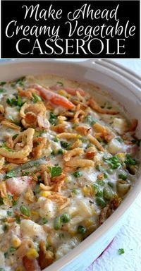 Make Ahead Creamy Vegetable Casserole