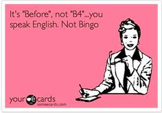 """Really . . I may speak English but I will """"write"""" it any way I choose . . . deal with it."""