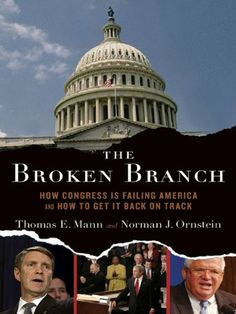 The Broken Branch:How Congress Is Failing America and How to Get It Back on Track (Institutions of American Democracy) by Thomas E. Mann. $10.43. 289 pages. Author: Thomas E. Mann. Publisher: Oxford University Press, USA; annotated edition edition (August 1, 2006)