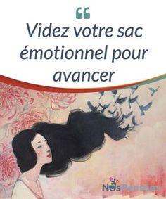 Videz votre sac émotionnel pour avancer   Nous portons tous sur notre dos un sac rempli #d'émotions, #d'expériences et de souvenirs. Mais comment faire pour #l'alléger ?  #Psychologie