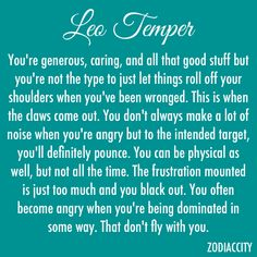 A temper where I black out ~ whoa... Been there Done that ~ not a good feeling! To fuckin true.. Leo quote