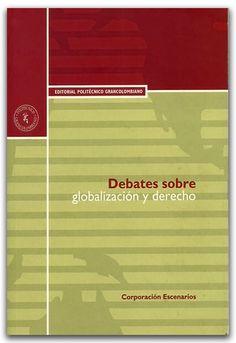 Debates sobre globalización y derecho - Politécnico Grancolombiano    http://www.librosyeditores.com/tiendalemoine/economia/2347-debates-sobre-globalizacion-y-derecho.html    Editores y distribuidores