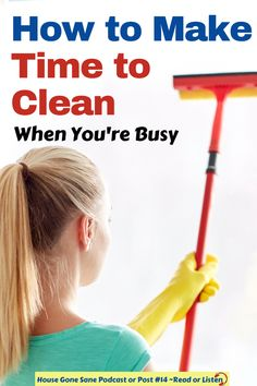 Do you feel like you're too busy to clean your house? Listen or read these 7 tips for how you can make time to clean. These cleaning tips can also help you when you are overwhelmed trying to get your house under control and stick to a cleaning schedule. #cleaningtips #cleaningtipsforhome #cleanhouse #cleaningschedule Daily Cleaning, House Cleaning Tips, Cleaning Hacks, Make Time, No Time For Me, How To Make, Do You Feel, How Are You Feeling, House Is A Mess