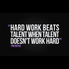Always! But when talent is working hard....