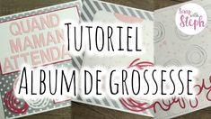 [Tutoriel n°9] : Album de grossesse ❀ | Scrap with Steph
