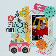 Layout: oh the places you'll go -Love everything about this layout...even the title.