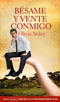 Corazón y Alma de Romántica: Reseña - Bésame y Vente Conmigo de Olivia Ardey
