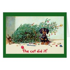 The cat did it! Funny Christmas Naughty Dachshund Card