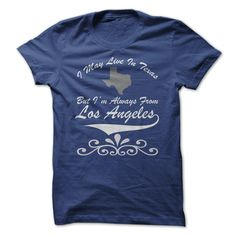 I May Live In Texas But Always From Los Angeles T-Shirts, Hoodies. Check Price Now ==► https://www.sunfrog.com/States/I-May-Live-In-Texas-But-Always-From-Los-Angeles.html?id=41382