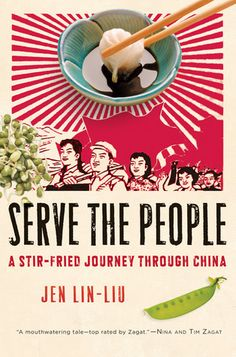 Serve the People: A Stir-Fried Journey Through China  by Jen Lin-Liu (Goodreads Author)   3.81  ·   rating details  ·  350 ratings  ·  94 reviews  A memorable and mouthwatering cook's tour of today's China     As a freelance journalist and food writer living in Beijing, Jen Lin-Liu already had a ringside seat for China's exploding food scene. When she decided to enroll in a local cooking school—held in an unheated classroom with nary a measuring cup in sight...