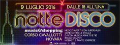 Notte Disco, Novara, corso Cavallotti, 2 e 9 luglio 2016