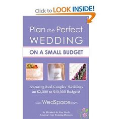 Plan the Perfect Wedding on a Small Budget: Featuring Real Couples' Weddings on two to ten thousand dollar budget.