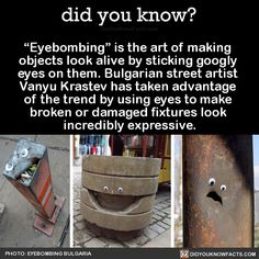 "did-you-kno:  ""Eyebombing"" is the art of making... - Mental Floss"
