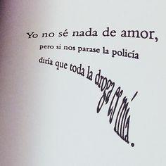 Yo no sé nada de amor, pero si nos parase la policía diría que toda la droga es mía #lovely #fun #letter #moments #Montevideo #Uruguay #luizaenuruguay #invierno #igersuruguay