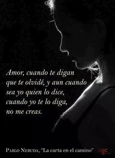 Pablo Neruda ❤♡💕 💞 ღ Pablo Neruda, Favorite Quotes, Best Quotes, Love Quotes, Inspirational Quotes, Victor Hugo, Images And Words, Sex And Love, Spanish Quotes