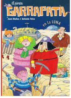 "Juan Muñoz / Antonio Tello. ""El pirata Garrapata en la luna"". Editorial Círculo de Lectores. Está en la biblio. Editorial, Comic Books, Comics, Cover, Art, Pirates, Books, Craft Art, Kunst"