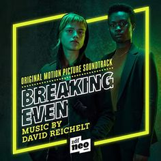 Breaking Even Soundtrack David Reichelt