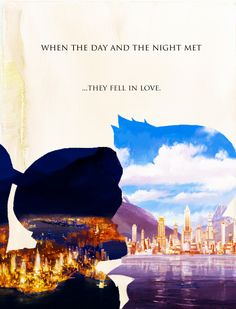 Legend tells that when the night and the day met...they fell in love.