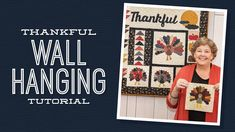 Make a Thankful Wall Hanging with Jenny Doan of Missouri Star Jenny Doan Tutorials, Msqc Tutorials, Quilting Tutorials, Quilting Projects, Hanging Quilts, Quilted Wall Hangings, Missouri Star Quilt Tutorials, Quilting Classes, Star Quilt Patterns