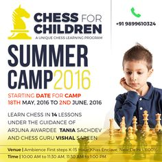 Summer Camp 2016 Learn chess in 14 Lessons under the guidance of Arjuna awardee Tania Sachdev and chess guru Vishal Sareen.... #chessforchildren #playchess #learnchess #taniasachdev