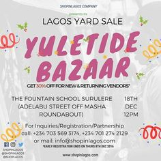 Registration for the #LagosYardSale Yuletide Bazaar December edition has begun!!! ------------------------- Activities Huge discounts off items Bake Sales Karaoke/Board Games  And lots more.... Venue: the Fountain School Surulere (Adelabu Street off Masha Roundabout) Time: 12pm Date: December 18th -------------------------- Register early and get 30% off for returning vendors Register early and get 20% off for new vendors  To register send mail to info@shopinlagos.com or call 0703 569 3174…