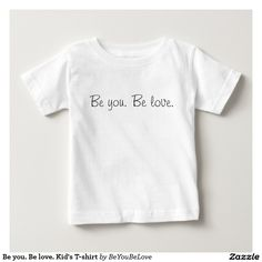 Be you. Be love. Kid's T-shirt