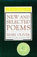 """New and Selected Poems by Mary Oliver: Winner of the 1992 National Book Award for Poetry A New York Times Notable Book of the Year 1993 """"One of the astonishing aspects of [Oliver's] work is the consistency of tone over this long period. What changes is an increased focus on nature and..."""