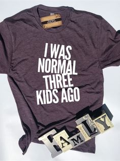 6b73e4a5c Glitter I was Normal Three Kids Ago Shirt | Women's Shirts | Mom TShirts |  3 Kids and Counting T Shirts