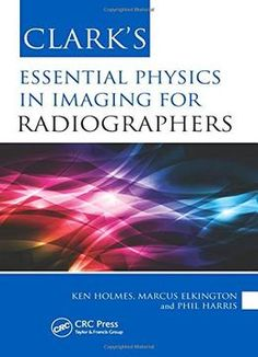 Clark'S Essential Physics In Imaging For Radiographers (Clark'S Essential Guides) PDF