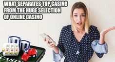 What Separates Top Casino from the Huge Selection of Online Casino - Online Best Casino Top Casino, Casino Sites, Best Casino, Top Online Casinos, Something Big, Bank Account, The Selection, Challenges, Tops