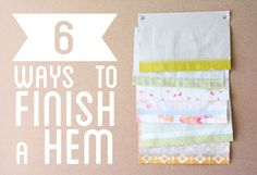 6 ways to finish a hem ~ picture tutorial