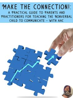 Make the Connection: A Practical Guide to Parents and Practitioners for Teaching the Nonverbal Child to Communicate - with AAC Speech Language Therapy, Speech And Language, Speech Therapy, Autism Resources, Teaching Resources, Teaching Ideas, Communication Development, Language Development, Resource Room Teacher